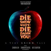 Die, Snow White! Die, Damn You! - Yuri Rasovsky
