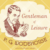 A Gentleman of Leisure - P.G. Wodehouse