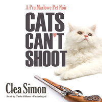 Cats Can't Shoot - Clea Simon