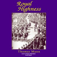 Royal Highness - Thomas Mann