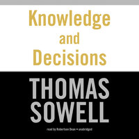 Knowledge and Decisions - Thomas Sowell