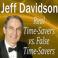 Real Time-Savers vs. False Time-Savers - Made for Success