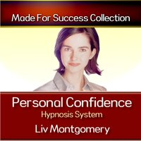 Personal Confidence Hypnosis System - Liv Montgomery