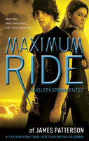 Maximum Ride 1 - Engleeksperimentet - James Patterson