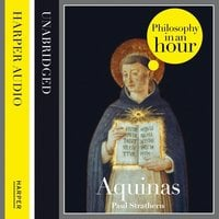 Thomas Aquinas: Philosophy in an Hour - Paul Strathern