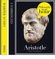 Aristotle: Philosophy in an Hour - Paul Strathern