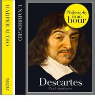 Descartes: Philosophy in an Hour - Paul Strathern