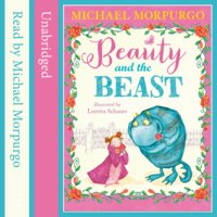 Beauty and the Beast - Michael Morpurgo