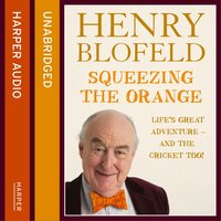 Squeezing the Orange - Henry Blofeld