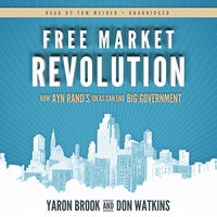 Free Market Revolution - Don Watkins,Yaron Brook