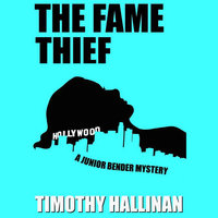 The Fame Thief - Timothy Hallinan