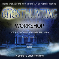 Ghosthunting Workshop - Jacky Newcomb, Barrie John