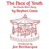 The Pace of Youth - Stephen Crane