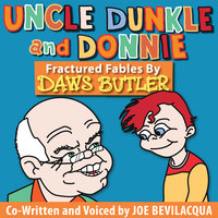 Uncle Dunkle and Donnie - Joe Bevilacqua,Daws Butler