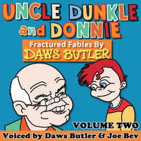 Uncle Dunkle and Donnie, Vol. 2 - Pedro Pablo Sacristán,Daws Butler