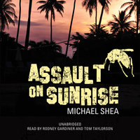 Assault on Sunrise - Michael Shea
