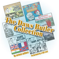 The Daws Butler Collection - Various Authors,Joe Bevilacqua,Pedro Pablo Sacristán,Charles Dawson Butler,Stan Freberg,Herschel Bernardi,Shep Menken,Carol Hemmingway