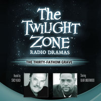 The Thirty-Fathom Grave - Rod Serling