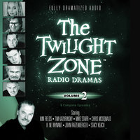The Twilight Zone Radio Dramas, Vol. 2 - Various Authors