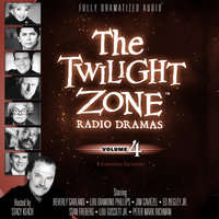 The Twilight Zone Radio Dramas, Vol. 4 - Various Authors
