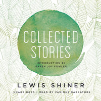 Collected Stories - Lewis Shiner