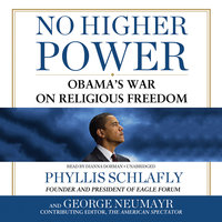 No Higher Power - Phyllis Schlafly,George Neumayr