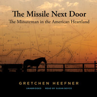 The Missile Next Door - Gretchen Heefner