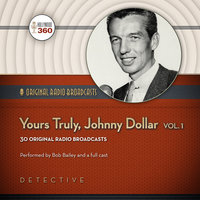 Yours Truly, Johnny Dollar, Vol. 1 - Hollywood 360,CBS Radio