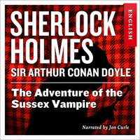 The Adventure of the Sussex Vampire - Sir Arthur Conan Doyle