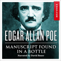 Manuscript Found in a Bottle - Edgar Allan Poe