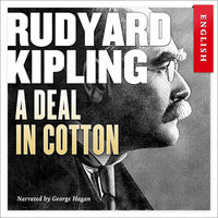 A Deal In Cotton - Rudyard Kipling