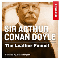 The Leather Funnel - Sir Arthur Conan Doyle