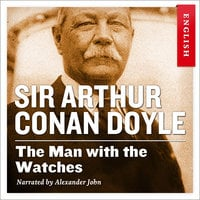 The Man with the Watches - Sir Arthur Conan Doyle