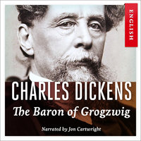 The Baron of Grogzwig - Charles Dickens