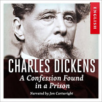 A Confession Found in a Prison - Charles Dickens