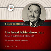 The Great Gildersleeve, Vol. 1 - Hollywood 360,NBC Radio