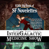 Orson Scott Card's Intergalactic Medicine Show: Big Book of SF Novelettes - Orson Scott Card, Mary Robinette Kowal, Eric James Stone, Wayne Wightman, Aliette de Bodard
