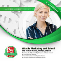 What Is Marketing and Sales? – Vital Tools to Market, Promote, and Sell - Larry Iverson, Bryan Heathman, Zig Ziglar, Tom Hopkins