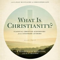What Is Christianity? - C.H. Spurgeon, H.A. Ironside, C.H. Mackintosh
