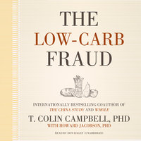 The Low-Carb Fraud - T. Colin Campbell (Ph.D.)