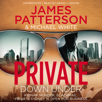 Private Down Under - James Patterson,Michael White
