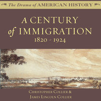 A Century of Immigration: 1820-1924 - James Lincoln Collier,Christopher Collier
