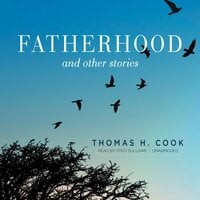 Fatherhood, and Other Stories - Thomas H. Cook