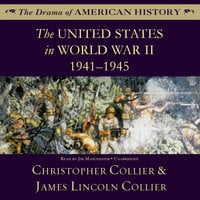 The United States in World War II - James Lincoln Collier,Christopher Collier