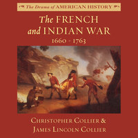 The French and Indian War - James Lincoln Collier,Christopher Collier