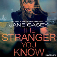 The Stranger You Know - Jane Casey