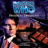 Doctor Who - 023 - Project Twilight - Big Finish Productions