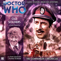 Doctor Who - The Companion Chronicles 2.3: Old Soldiers - Big Finish Productions