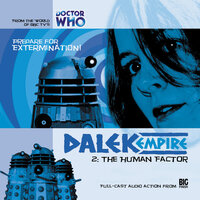 Dalek Empire 1.2: The Human Factor - Big Finish Productions