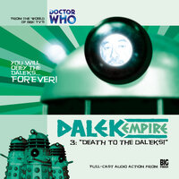 Dalek Empire 1.3: Death to the Daleks - Big Finish Productions